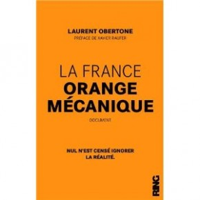La France Orange mécanique : une réussite de marketing anxiogène
