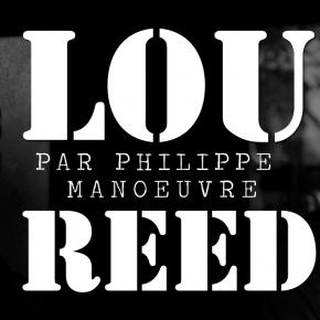 Lou Reed par Philippe Manœuvre