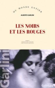 Les Noirs et les Rouges, Alberto Garlini aux éditions Gallimard.