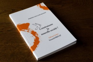 Gérard Privat expose ses idées dans son livre Construisons la Nouvelle Société