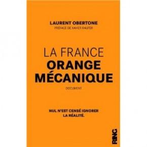 La France Orange mécanique : une réussite de marketing anxiogène
